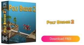Poly Bridge 2 Serenity Valley [Cracked] (RG Mechanics Repack) + Crack Only